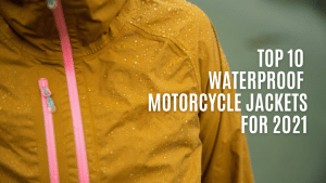 What is the best waterproof motorcycle jacket for 2021? Top 10 Jackets Reviewed